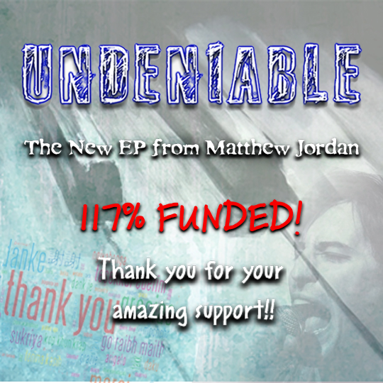 "My New EP ""Undeniable"" – 117% Funded & COMING SOON!"